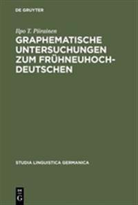 Graphematische Untersuchungen Zum Frühneuhochdeutschen