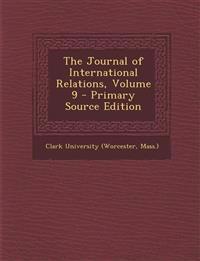 The Journal of International Relations, Volume 9