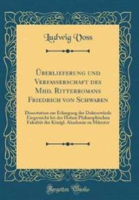 UEberlieferung Und Verfasserschaft Des Mhd. Ritterromans Friedrich Von Schwaben
