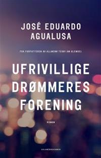 Ufrivillige drømmeres forening - José Eduardo Agualusa | Inprintwriters.org