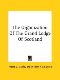 The Organization of the Grand Lodge of Scotland
