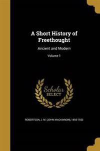 SHORT HIST OF FREETHOUGHT