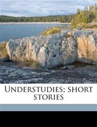 Understudies; short stories
