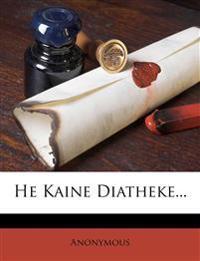 He Kaine Diatheke...