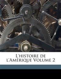 L'histoire de l'Amérique Volume 2