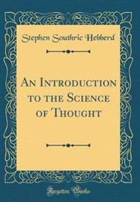 An Introduction to the Science of Thought (Classic Reprint)
