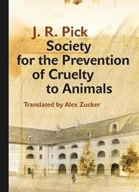 Society for the Prevention of Cruelty to Animals: A Humorous - Insofar as That Is Possible - Novella from the Ghetto
