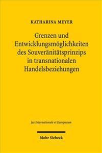 Grenzen Und Entwicklungsmoglichkeiten Des Souveranitatsprinzips in Transnationalen Handelsbeziehungen: Zur Legitimation Grenzuberschreitender Verwaltu