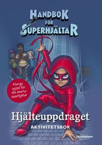 Handbok för superhjältar:  Hjälteuppdraget