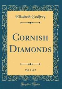 Cornish Diamonds, Vol. 1 of 2 (Classic Reprint)