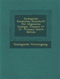 Geologische Rundschau: Zeitschrift Fur Allgemeine Geologie, Volumes 13-14