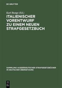 Italienischer Vorentwurf Zu Einem Neuen Strafgesetzbuch