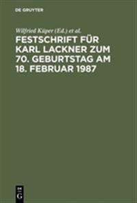 Festschrift Für Karl Lackner Zum 70 Geburtstag Am 18 Februar 1987