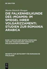 Die Falkenheilkunde Des Moamin Im Spiegel Ihrer Volgarizzamenti. Studien Zur Romania Arabica