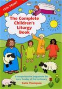 Complete childrens liturgy book - comprehensive programme for every sunday