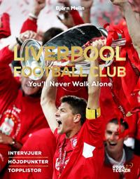 Liverpool Football Club : You'll Never Walk Alone