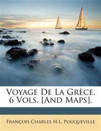Voyage De La Grèce. 6 Vols. [And Maps].