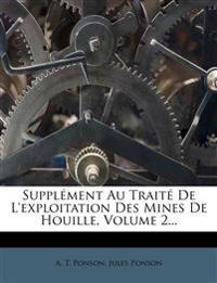 Supplément Au Traité De L'exploitation Des Mines De Houille, Volume 2...