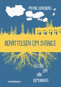 Berättelsen om Sverige : en bok om demokrati