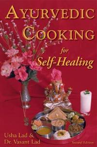 Ayurvedic cooking for self-healing - 2nd edition