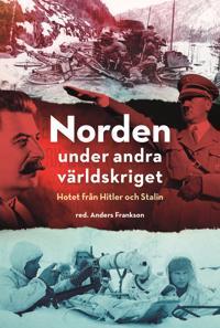 Norden under andra världskriget : hotet från Hitler och Stalin