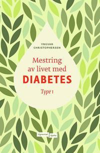 Mestring av livet med diabetes; Type 1