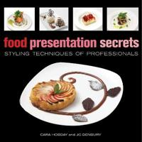 Food Presentation Secrets: Styling Techniques of Professionals