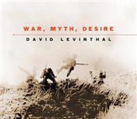War, Myth, Desire