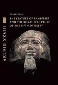 The Statues of Raneferef and the Royal Sculpture of the Fifth Dynasty