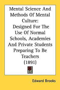 Mental Science and Methods of Mental Culture