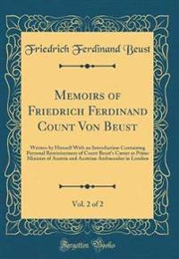 Memoirs of Friedrich Ferdinand Count Von Beust, Vol. 2 of 2