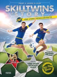 SIGNERAD SkillTwins: The story. Vårt stora fotbollsäventyr