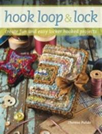 Hook, Loop 'n' Lock: Create Fun and Easy Locker Hooked Projects