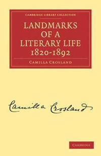 Landmarks of a Literary Life, 1820-1892
