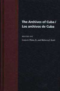 The Archives of Cuba/Los Archivos De Cuba