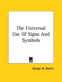 The Universal Use of Signs and Symbols