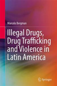 Drogas, narcotráfico y poder en América Latina/ Illegal Drugs, Drug Trafficking and Violence in Latin America