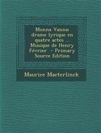Monna Vanna; drame lyrique en quatre actes ... Musique de Henry Février