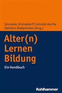 Alter(n) - Lernen - Bildung: Ein Handbuch