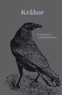 Kråkor : ett porträtt av Cord Riechelmann