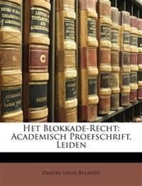 Het Blokkade-Recht: Academisch Proefschrift, Leiden
