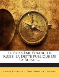 Le Problème Financier Russe: La Dette Publique De La Russie ...