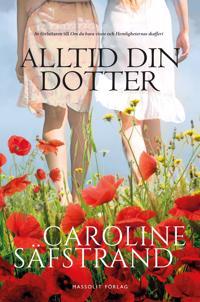 Alltid din dotter - Caroline Säfstrand pdf epub
