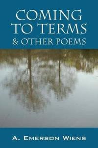 Coming to Terms & Other Poems