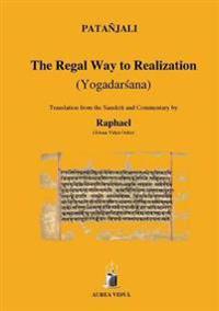 The Regal Way to Realization (Yogadarsana)