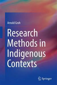 Research Methods in Indigenous Contexts - Arnold Groh - böcker (9783319727745)     Bokhandel