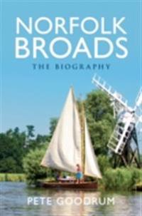 Norfolk Broads The Biography