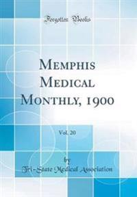 Memphis Medical Monthly, 1900, Vol. 20 (Classic Reprint)