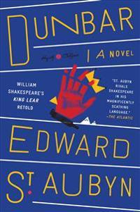 Dunbar: William Shakespeare's King Lear Retold: A Novel