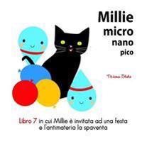 Millie Micro Nano Pico Libro 7 in Cui Millie E Invitata Ad Una Festa E L'Antimatteria La Spaventa